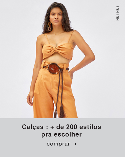 Calças : + de 200 estilos pra escolher