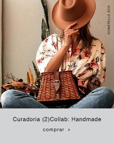 Curadoria 2Collab: Handmade